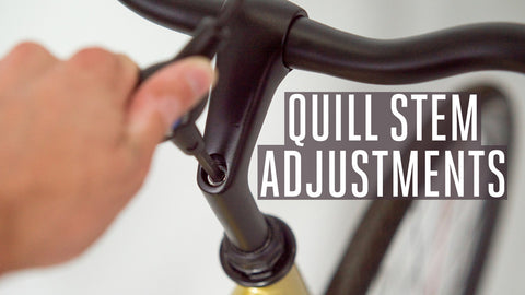 Quill Stems Adjustments