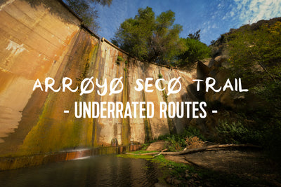 Underrated Routes: The Arroyo Seco Trail