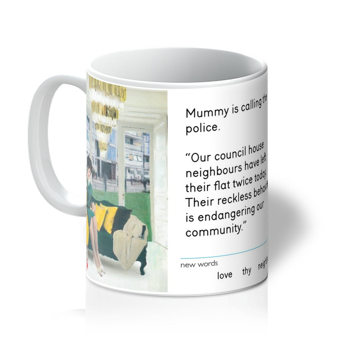 Love Thy Neighbour by Miriam Elia - Mug