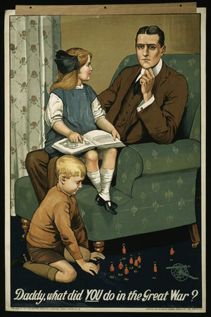 Daddy What Did You Do in the Great War?, recruitment poster - 1915