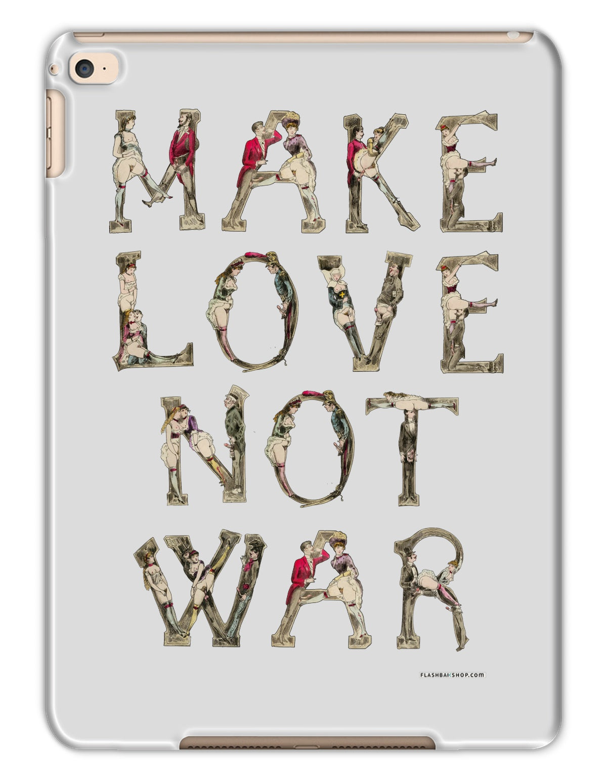 Make Love Not War - iPad Tablet case featuring letters from Joseph Apoux's erotica alphabet of 1880