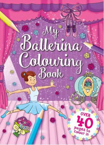 My Ballerina Colouring Book