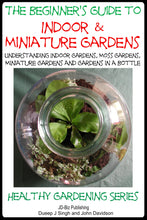 Load image into Gallery viewer, The Beginner's Guide to Indoor and Miniature Gardens