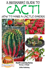 Load image into Gallery viewer, A Beginner's Guide to Cacti