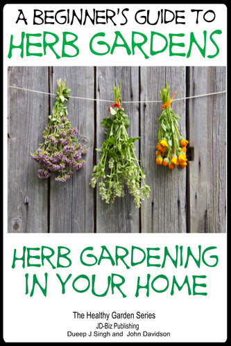 A Beginner's Guide to Herb Gardens - Herb Gardening in Your Home.