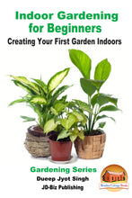 Load image into Gallery viewer, Indoor Gardening for Beginners