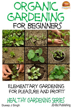Load image into Gallery viewer, Organic Gardening for Beginners