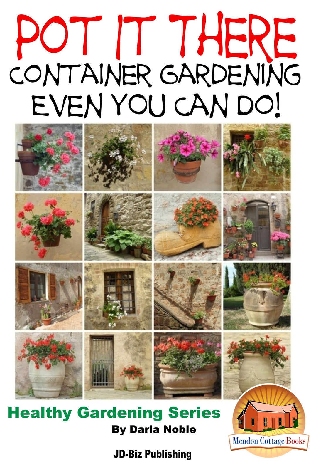 Pot it There - Container Gardening Even YOU Can Do