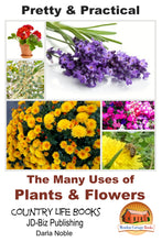 Load image into Gallery viewer, Pretty & Practical - The Many Uses of Plants & Flowers