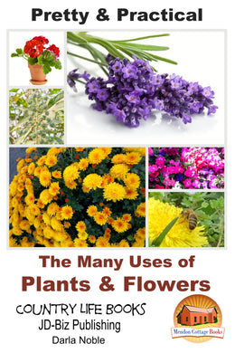 Pretty & Practical - The Many Uses of Plants & Flowers