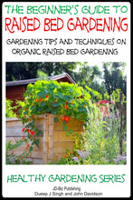 Load image into Gallery viewer, A Beginner's Guide to Raised Bed Gardening