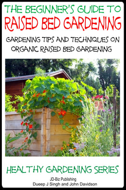 A Beginner's Guide to Raised Bed Gardening
