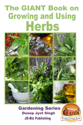 The GIANT Book on Growing and Using Herbs