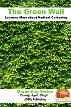 Load image into Gallery viewer, The Green Wall Learning More about Vertical Gardening