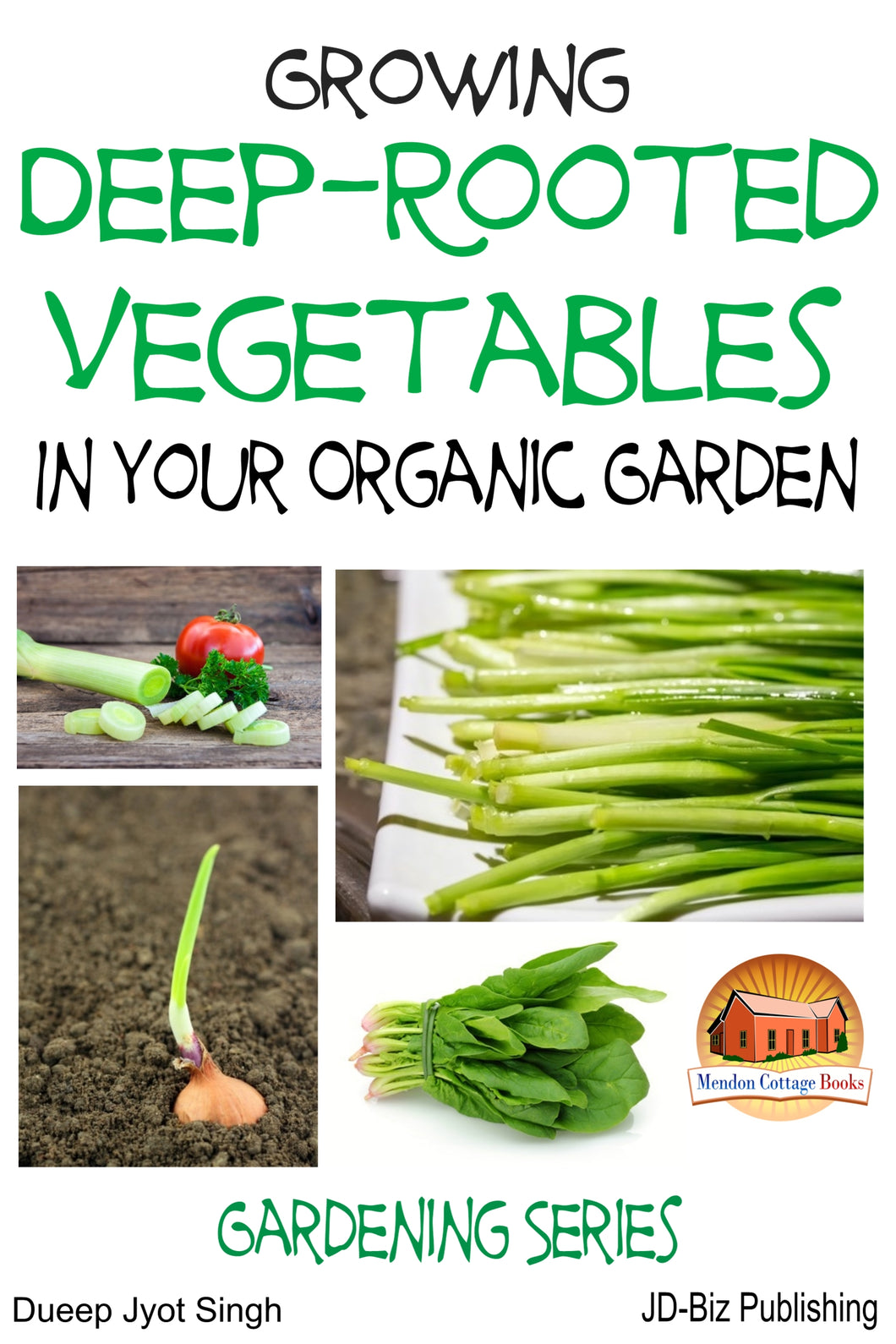 Growing Deep-Rooted Vegetables In Your Organic Garden