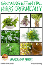 Load image into Gallery viewer, Growing Essential Herbs Organically