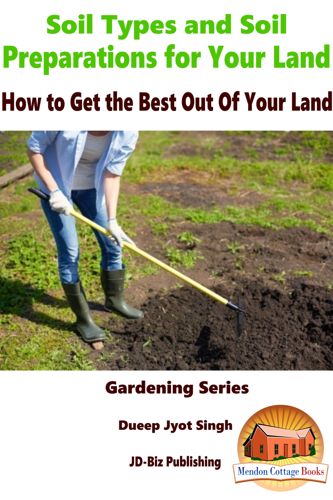 Soil Types and Soil Preparation for Your Land