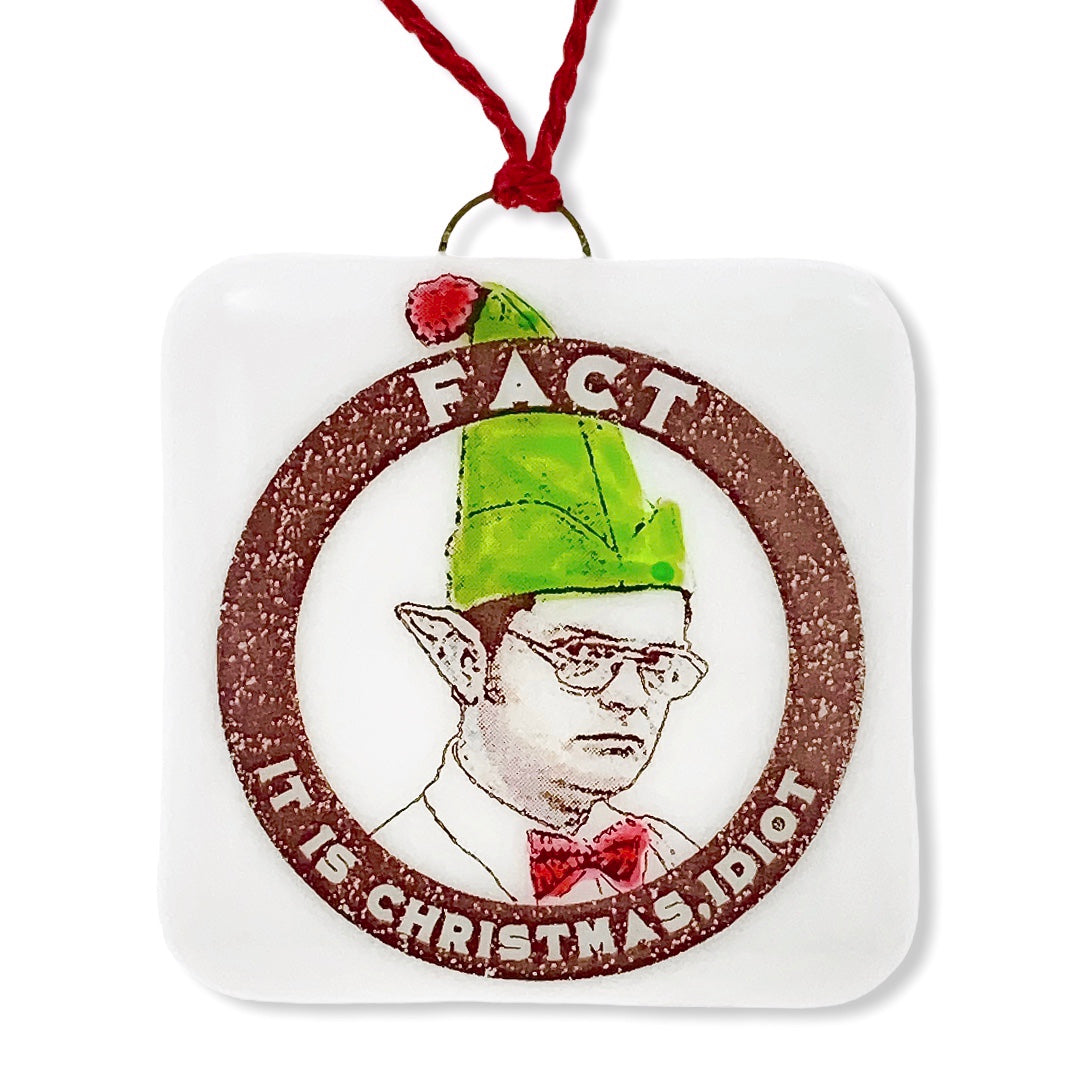 "The Office - Dwight Elf Ornament ""Fact. It is Christmas, Idiot"""