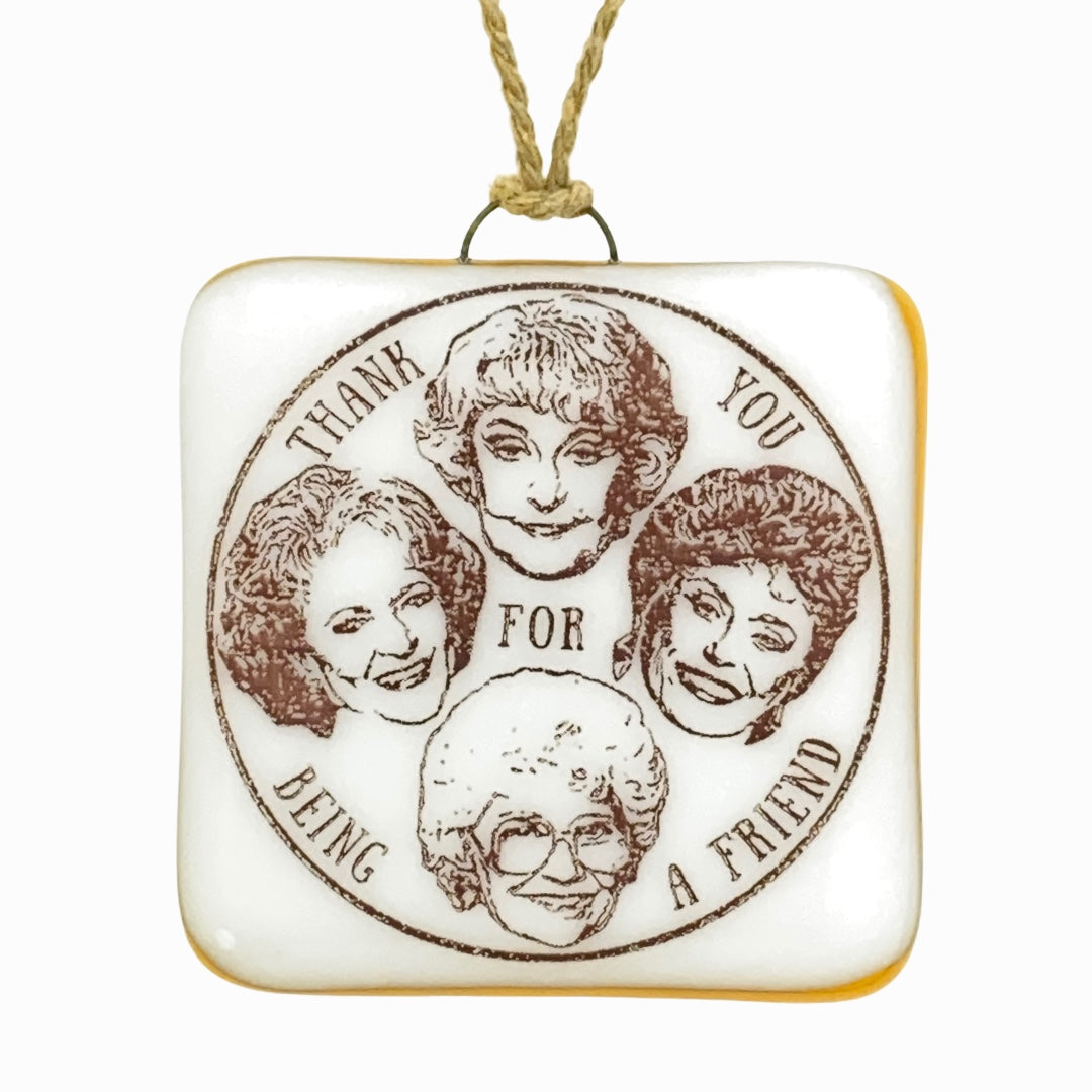 "The Golden Girls Ornament ""Thank You for Being a Friend"""