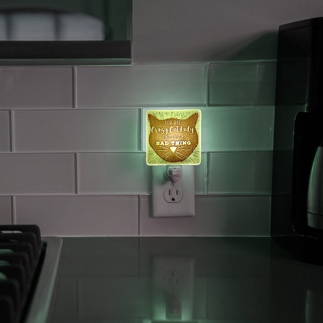 "Crazy Cat Lady ""Like It's a Bad Thing"" Night Light"