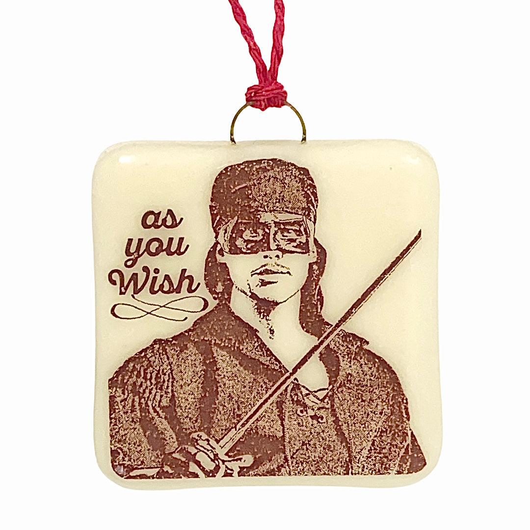 "The Princess Bride - Dread Pirate Roberts - Prince Westley ""As You Wish"" Ornament"