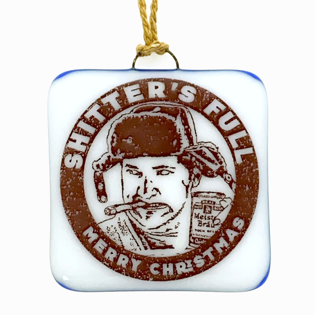 "Christmas Vacation - Cousin Eddie ""Shitter's Full""- Ornament"