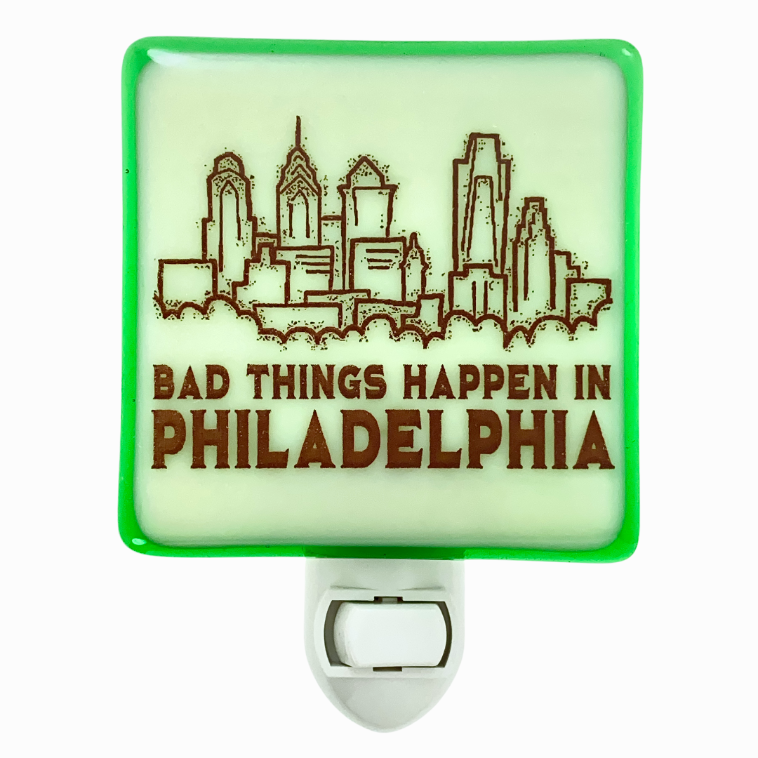 Bad Things Happen in Philadelphia Night Light
