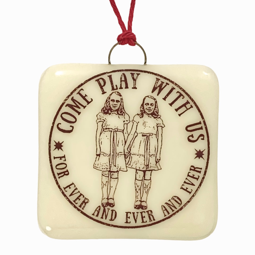 "The Shining - Creepy Twins ""Come Play With Us for Ever and Ever"" Ornament"