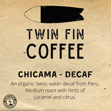 Load image into Gallery viewer, Chicama - Peru Decaf - 12oz