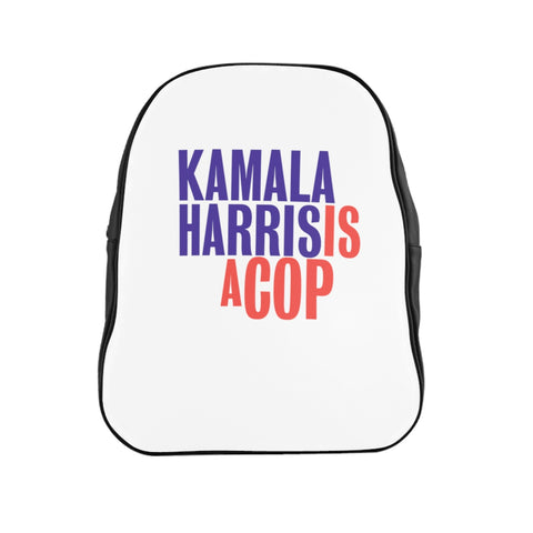 Kamala Harris Is A Cop School Backpack