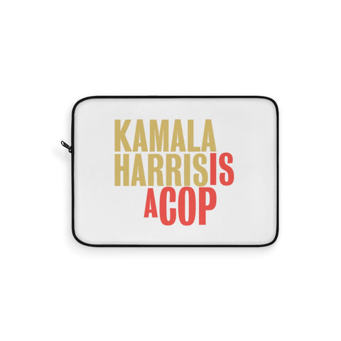 Kamala Harris Is A Cop Laptop Sleeve