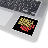 Kamala Harris Is A Cop Kiss-Cut Stickers