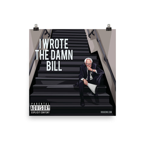 I Wrote The Damn Bill Photo paper poster