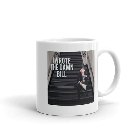 I Wrote The Damn Bill Mug