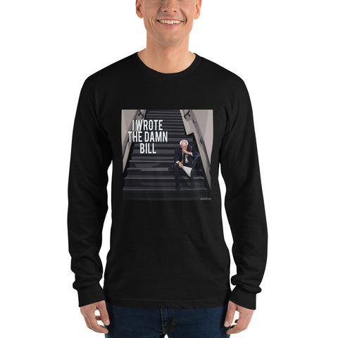 I Wrote The Damn Bill Long sleeve t-shirt