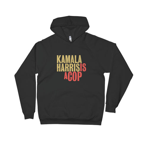 Kamala Harris Is A Cop Unisex Fleece Hoodie