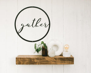 Metal Sign- Gather - Timber Made Design Co