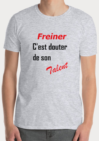 T-Shirt Freiner c'est douter de son talent - XR11 Auto