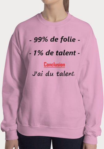 Sweat Femme 99% Folie 1% Talent - XR11 Auto Rallye Sport Automobile Pilotage Youngtimers