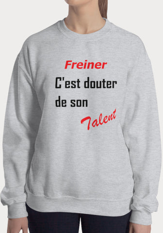 Sweat Femme Freiner c'est douter de son talent - XR11 Auto