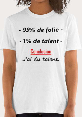 T-Shirt Femme 99% Folie 1% Talent - XR11 Auto Rallye Sport Automobile Pilotage Youngtimers