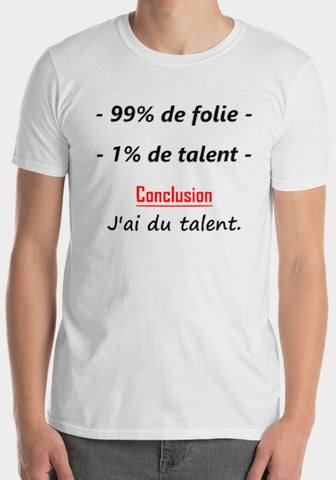 T-Shirt 99% Folie 1% Talent - XR11 Auto Rallye Sport Automobile Pilotage Youngtimers