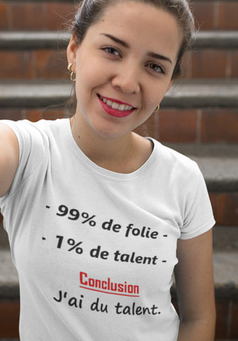 T-Shirt Femme 99% Folie 1% Talent - XR11 Auto