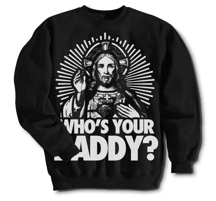 Who's Your Daddy Crew Sweatshirt