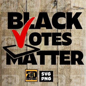 Black Votes Matter  DIGITAL FILE