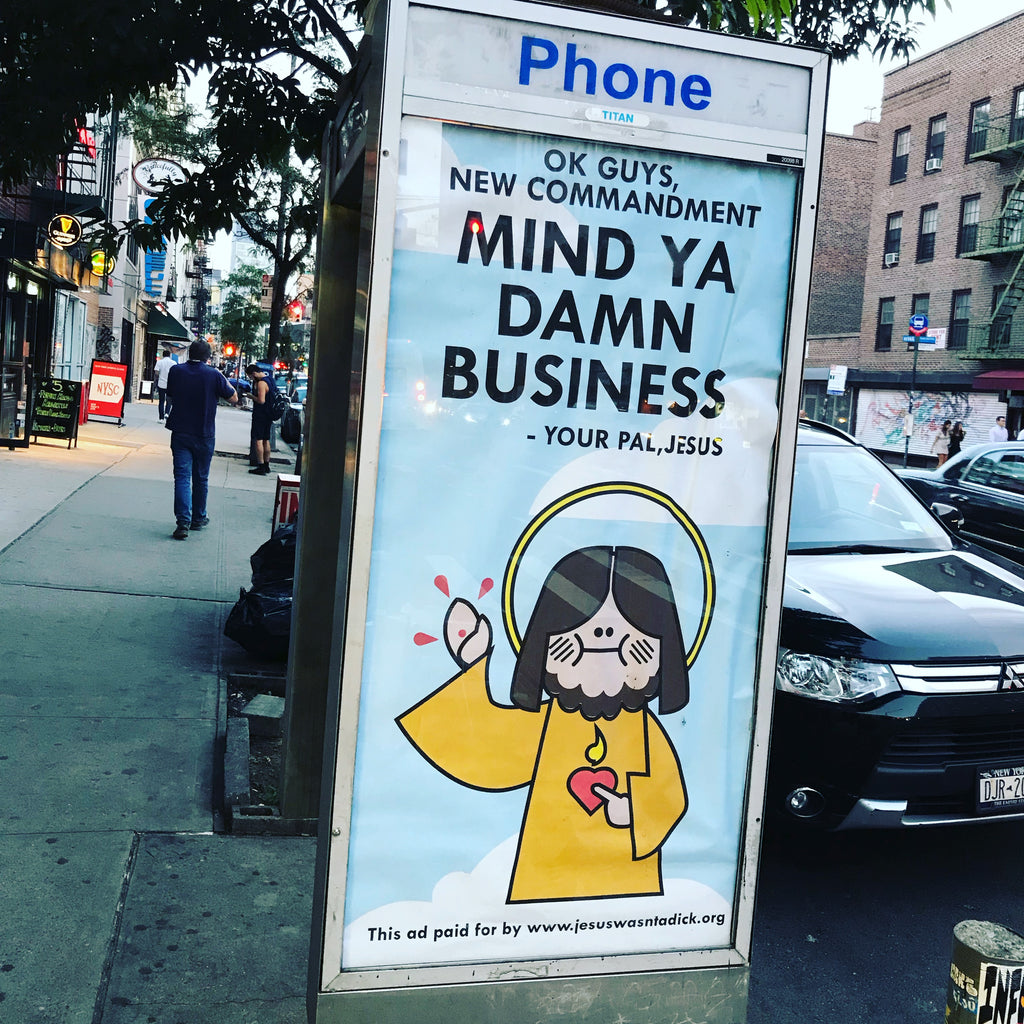 Abe Lincoln Jr. Jesus Wasn't a Dick - Mind Ya Damn Business Limited Edition Ad Takeover Poster