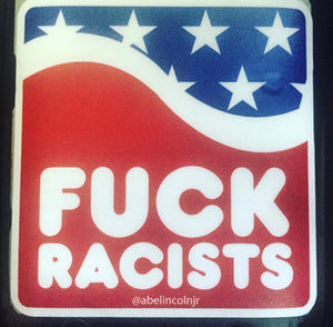 Fuck Racists Stickers