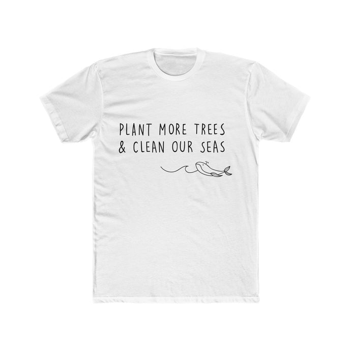 Plant More Trees, Clean Our Seas (Men's) T-shirt