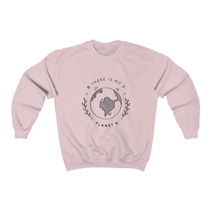 There Is No Planet B (Unisex) Sweatshirt