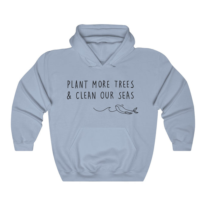 Plant More Trees, Clean Our Seas (Unisex) Hoodie Sweatshirt